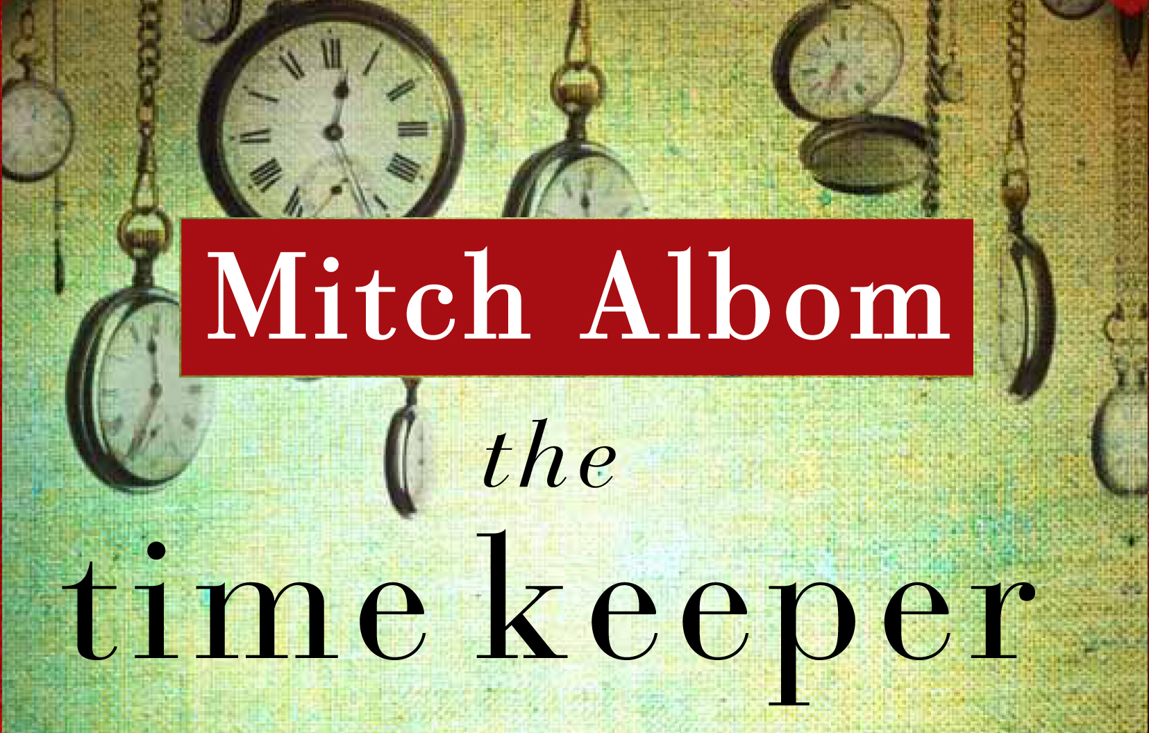 The Time Keeper: Amazon.co.uk: Mitch Albom: 9780751541175 ...